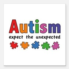 Autism Expect the unexpected Square Car Magnet 3""