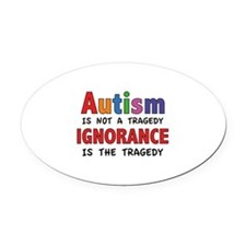 Autism Is Not A Tragedy Oval Car Magnet