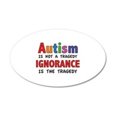 Autism Is Not A Tragedy 22x14 Oval Wall Peel