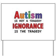 Autism Is Not A Tragedy Yard Sign