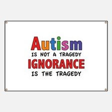 Autism Is Not A Tragedy Banner