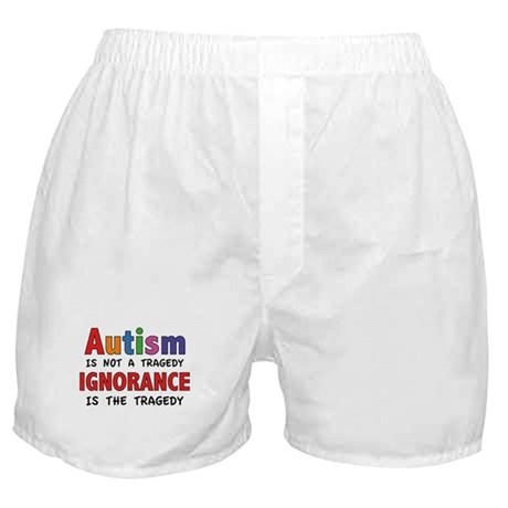 Autism Is Not A Tragedy Boxer Shorts