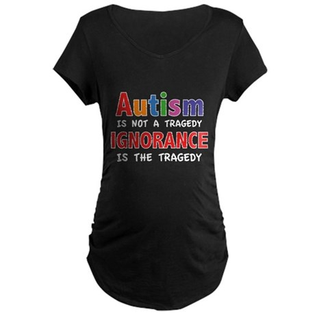 Autism Is Not A Tragedy Maternity Dark T-Shirt