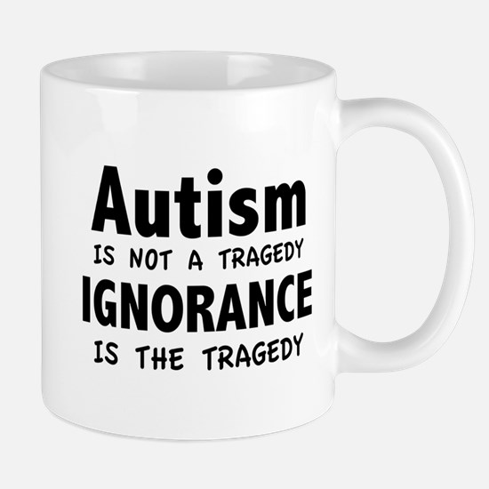 Autism Is Not A Tragedy Mug