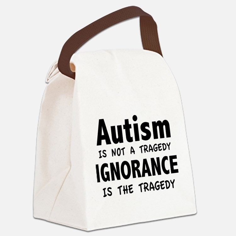 Autism Is Not A Tragedy Canvas Lunch Bag