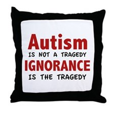 Autism Is Not A Tragedy Throw Pillow