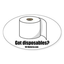 Got Disposables? Oval Decal
