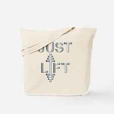 JUST LIFT (large design) Tote Bag
