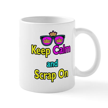 Crown Sunglasses Keep Calm And Scrap On Mug