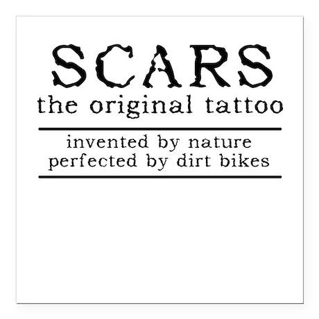 Scars Original Tattoo Dirt Bike Motocross Funny Sq