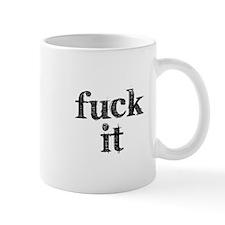 FU@K IT Small Mug