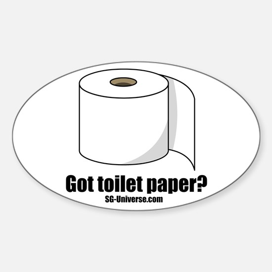 Got Toilet Paper? Oval Decal