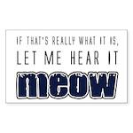 Hear It Meow Rectangle Sticker