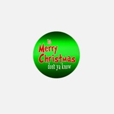 """It's Merry Christmas """"Don't ya Know"""" Mini Button"""