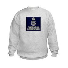 Keep Calm and Finish Your Dissertation Sweatshirt