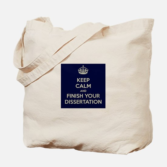 Keep Calm and Finish Your Dissertation Tote Bag