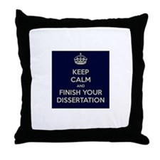 Keep Calm and Finish Your Dissertation Throw Pillo