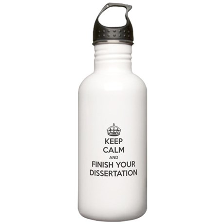 Keep Calm and Finish Your Dissertation Water Bottl