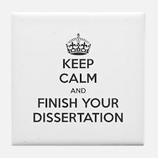 Keep Calm and Finish Your Dissertation Tile Coaste