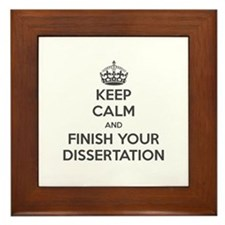 Keep Calm and Finish Your Dissertation Framed Tile