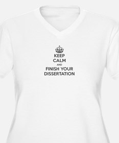 Keep Calm and Finish Your Dissertation Plus Size T