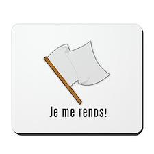 Je Me Rends (I Surrender) Mousepad