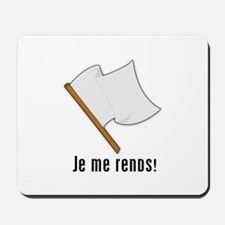 Je Me Rends (I Surrender) Mousepad