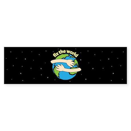 FIX THE WORLD - Bumper Sticker