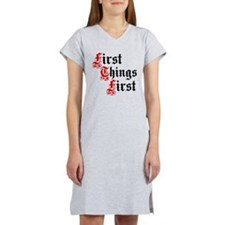 First Things First Women's Nightshirt