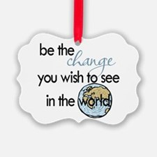 Be the change2 Ornament
