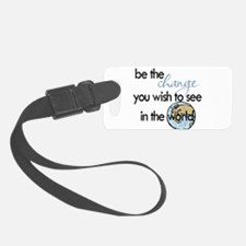 Be the change2 Luggage Tag