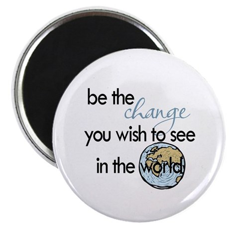 Be the change2 Magnet
