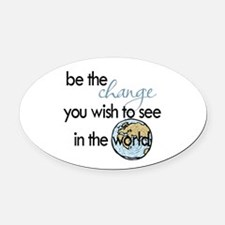 Be the change2 Oval Car Magnet