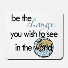 Be the change2 Mousepad