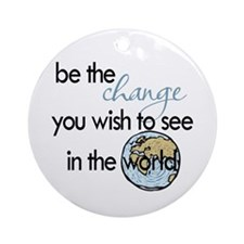 Be the change2 Ornament (Round)