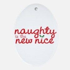 Naughty is the New Nice Oval Ornament