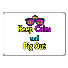 Crown Sunglasses Keep Calm And Pig Out Banner