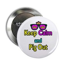 """Crown Sunglasses Keep Calm And Pig Out 2.25"""" Butto"""