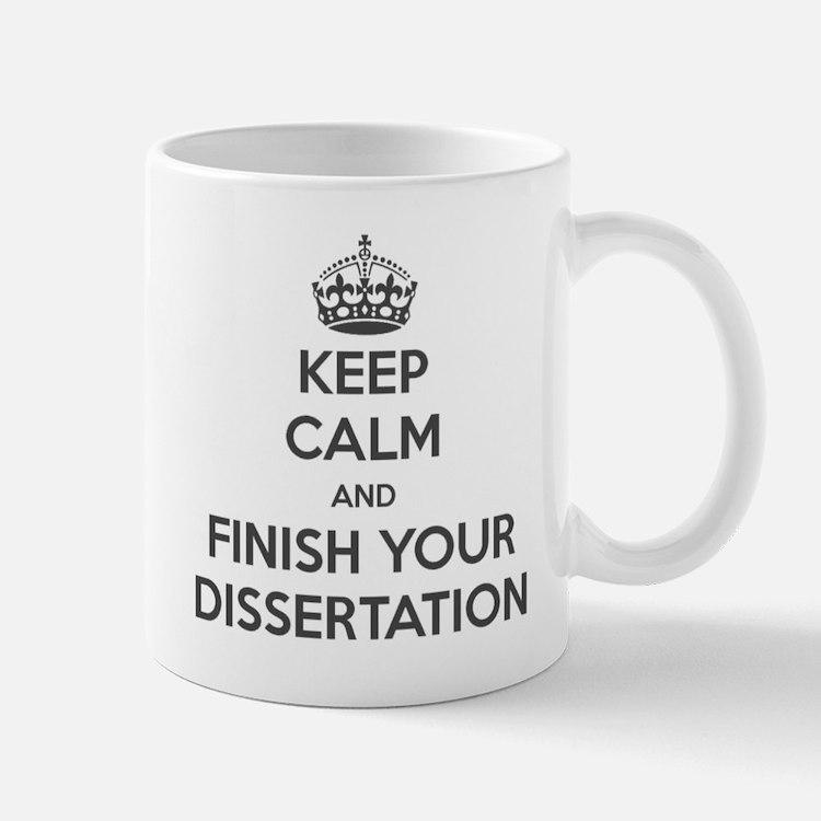 Keep calm and finish your dissertation Mug