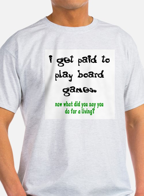 PAID TO PLAY BOARD GAMES T-Shirt