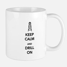 Keep Calm and Drill On Mug