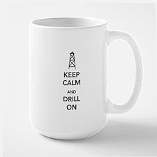Keep Calm and Drill On Mug