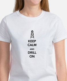 Keep Calm and Drill On T-Shirt