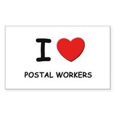 I love postal workers Rectangle Stickers
