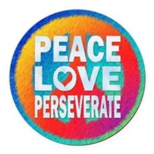Peace Love Perseverate Round Car Magnet