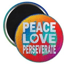 Peace Love Perseverate Magnet