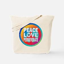 Peace Love Perseverate Tote Bag