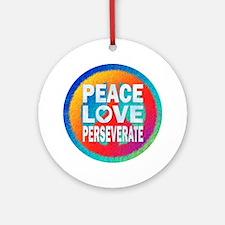 Peace Love Perseverate Ornament (Round)