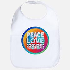 Peace Love Perseverate Bib