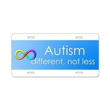Autism. different, not less Aluminum License Plate
